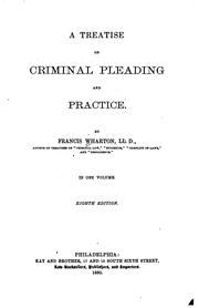 Cover of: A treatise on criminal pleading and practice