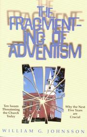 Cover of: The fragmenting of Adventism | William G. Johnsson