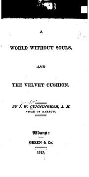 Cover of: A World Without Souls ; And, The Velvet Cushion | John William Cunningham