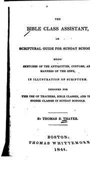 Cover of: The Bible Class Assistant: Or Scriptural Guide for Sunday Schools ..