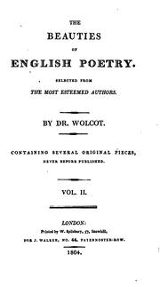 Cover of: The beauties of English poetry, selected from the most esteemed authors, by dr. Wolcot | John Wolcot