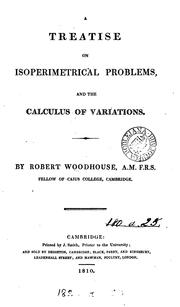 Cover of: A treatise on isoperimetrical problems, and the calculus of variations | Robert Woodhouse