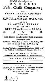 Cover of: Bowles's Post-chaise Companion: Or, Travellers Directory Through England and Wales: Being an ..