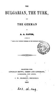 Cover of: The Bulgarian, the Turk, and the German | Andrew Archibald Paton