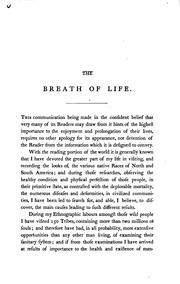 Cover of: The Breath of Life Or Mal-respiration: And Its Effects Upon the Enjoyments ..