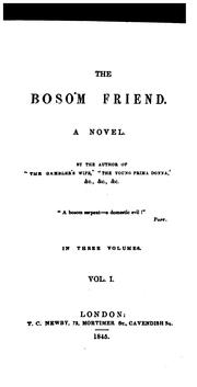 Cover of: The bosom friend, by the author of 'The gambler's wife'