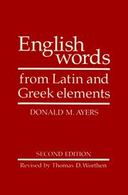 English words from Latin and Greek elements by Donald M. Ayers