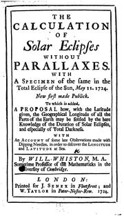 Cover of: The Calculation of Solar Eclipses Without Parallaxes: With a Specimen of the Same in the Total ..