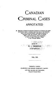 Cover of: Canadian Criminal Cases Annotated: Series of Reports of Important Decisions in Criminal and ... | W. J. Tremeear