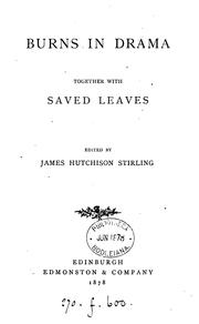 Cover of: Burns in drama [a play]. Together with Saved leaves