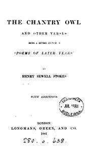 Cover of: The chantry owl, and other verses, with additions | Henry Sewell Stokes