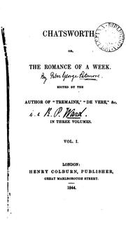 Cover of: Chatsworth; or, The romance of a week [by P.G. Patmore]. Ed. by the author of 'Tremaine' | Peter George Patmore