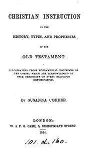 Cover of: Christian instruction in the history, types, and prophecies of the Old Testament | Susanna Corder