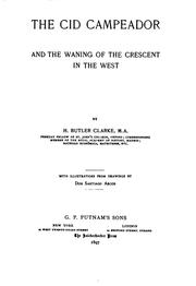 The Cid Campeador and the waning of the crescent in the West by Henry Butler Clarke