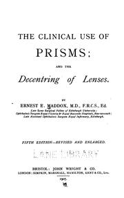 Cover of: The Clinical use of prisms; and the decenting of lenses | Ernest Edmund Maddox