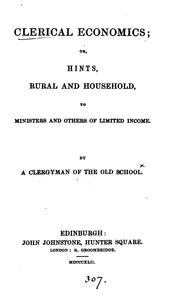 Cover of: Clerical economics; or, Hints, rural and household, to ministers and others of limited income ..