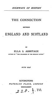 Cover of: The connection between England and Scotland | Ella Sophia Armitage