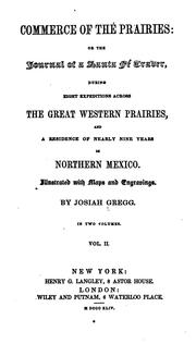 Cover of: Commerce of the Prairies: During Eight Expeditions Across the Great Western Prairies, and a ... | Josiah Gregg