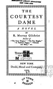 Cover of: The Courtesy Dame: A Novel | Murray Gilchrist