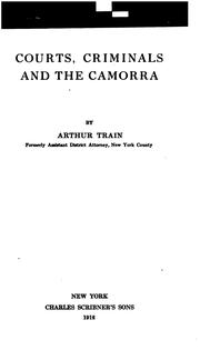 Cover of: Courts, Criminals and the Camorra by Arthur Cheney Train
