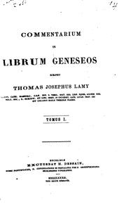 Cover of: Commentarium in librum Geneseos scripsit T.J. Lamy | Thomas Joseph Lamy