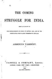 Cover of: The Coming Struggle for India: Being an Account of the Encroachments of ..