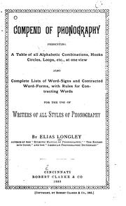 Cover of: Compend of Phonography, Presenting a Table of All Alphabetic Combinations, Hooks, Circles, Loops ..