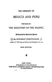 Cover of: The Conquest of Mexico and Peru: A Descriptive Historical Poem