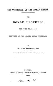 Cover of: The Conversion of the Roman Empire: Boyle Lectures for the Year 1864 Delivered at the Chapel ..