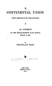 Cover of: Continental Union: Civil Service for the Islands; An Address at the Massachusetts Club, Boston ..