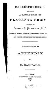 Correspondence concerning a fatal case of placenta proevia, prepared by Charles E. Buckingham ...