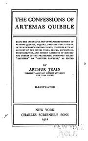 Cover of: The Confessions of Artemas Quibble: Being the Ingenuous and Unvarnished History of Artemas ... | Arthur Cheney Train