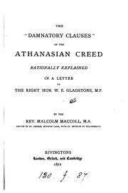 Cover of: The 'damnatory clauses' of the Athanasian creed rationally explained, in a letter