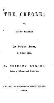 Cover of: The Creole, Or, Love's Fetters: An Original Drama in Three Acts