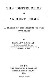 Cover of: The Destruction of Ancient Rome: A Sketch of the History of the Monuments