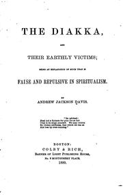 Cover of: The Diakka, and Their Earthly Victims: Being an Explanation of Much that is False and Repulsive ..