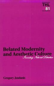 Cover of: Belated Modernity and Aesthetic Culture | Gregory Judanis