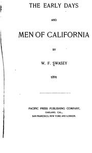 The early days and men of California by William F. Swasey