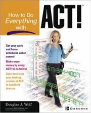 Cover of: How to do Everything with Act! | Douglas J. Wolf