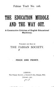 Cover of: The Education Muddle and the Way Out: A Constructive Criticism of English Educational Machinery