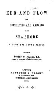 Cover of: Ebb and flow: the curiosities of the sea-shore | Robert William Fraser