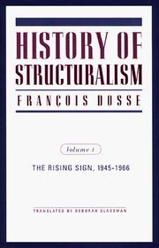 Cover of: History of Structuralism; The Rising Sign 1945 1966 | Francois Dosse