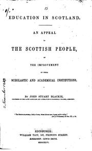 Cover of: Education in Scotland: An Appeal to the Scottish People, on the Improvement ..
