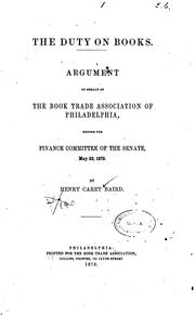 Cover of: The Duty on Books: Argument on Behalf of the Book Trade Association of ..