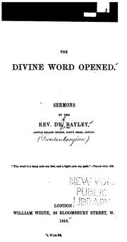Cover of: The Divine Word Opened: Sermons | Jonathan Bayley