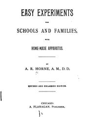 Cover of: Easy Experiments for Schools and Families, with Home-made Apparatus | Abraham Reeser Horne