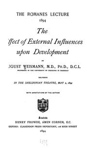 Cover of: The Effect of External Influences Upon Development. (Romanes Lecture 1894.): The Romanes Lecture ..