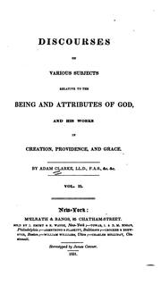 Cover of: Discourses on Various Subjects Relative to the Being and Attributes of God ..