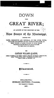 Cover of: Down the Great River: embracing an account of the discovery of the true source of the ..