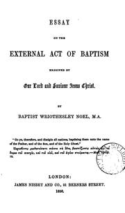 Cover of: Essay on the external act of baptism enjoined by our Lord and Saviour Jesus Christ